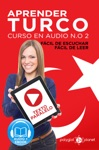 Aprender Turco - Fcil De Leer - Fcil De Escuchar - Texto Paralelo Curso En Audio No 2 Learn Turkish - Easy Reader - Easy Audio - Parallel Text Audio Course No 2 Lectura Fcil En Turco