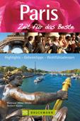Paris - Zeit für das Beste: Geheimtipps und Wohlfühladressen