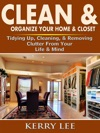 Clean  Organize Your Home  Closet Tidying Up Cleaning  Removing Clutter From Your Life  Mind