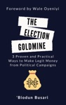 The Election Goldmine 3 Proven And Practical Ways To Make Legit Money From Political Campaigns