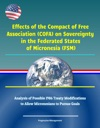 Effects Of The Compact Of Free Association COFA On Sovereignty In The Federated States Of Micronesia FSM - Analysis Of Possible 1986 Treaty Modifications To Allow Micronesians To Pursue Goals