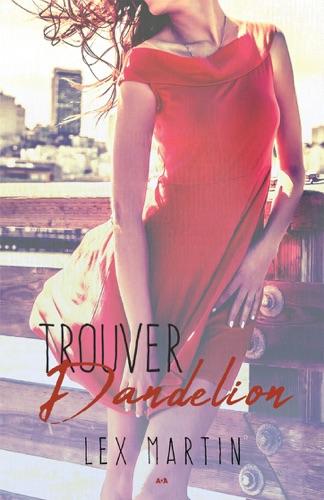 Lex Martin - Trouver Dandelion