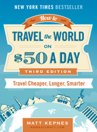 How to Travel the World on $50 a Day book