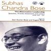 Subhas Chandra Bose The Alternative Leadership