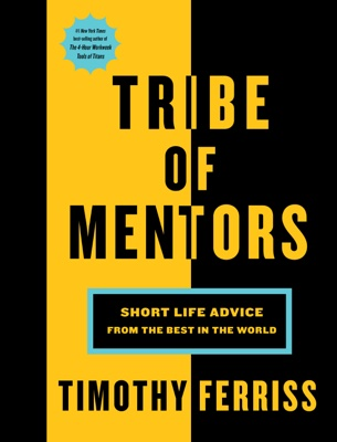 Timothy Ferriss - Tribe of Mentors book