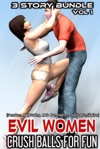 Evil Women Crush Balls For Fun  Femdom Ballbusting Male Domination Public Humiliation  3 Story Bundle Pack