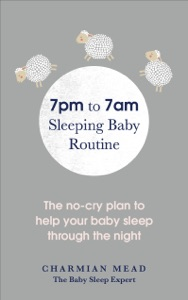 7pm to 7am Sleeping Baby Routine Par Charmian Mead