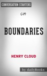 Boundaries When To Say Yes How To Say No To Take Control Of Your Life By Henry Cloud  Conversation Starters