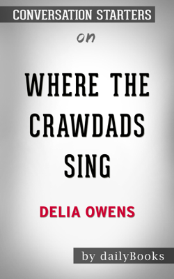 Where the Crawdads Sing by Delia Owens: Conversation Starters - Daily Books book