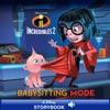 Incredibles 2 Babysitting Mode
