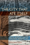 The City That Ate Itself