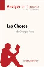 Les Choses De Georges Perec (Analyse De L'oeuvre)