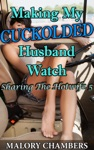 Making My Cuckolded Husband Watch