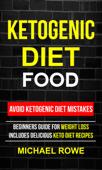 Ketogenic Diet Food: Avoid Ketogenic Diet Mistakes