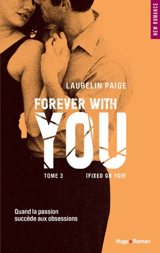 Laurelin Paige - Fixed on You - Tome 3 Forever with You