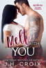 Melt With You - J.H. Croix