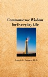 Commonsense Wisdom For Everyday Life