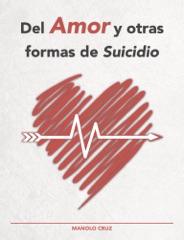 Del Amor y otras formas de Suicidio
