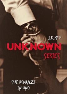 Unknown Series di J.K.Red & Alex Laurin Copertina del libro
