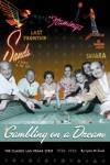 Gambling On A Dream The Classic Las Vegas Strip 1930-1955
