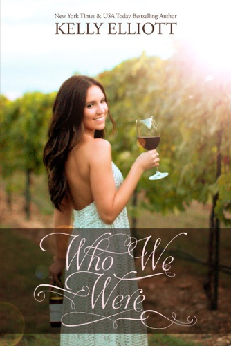 Kelly Elliott - Who We Were (iBooks Edition)