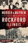 Murder  Mayhem In Rockford Illinois