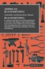 American Blacksmithing, Toolsmiths' And Steelworkers' Manual - It Comprises Particulars And Details Regarding: