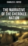 The Narrative Of The Cherokee Nation