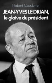 Jean Yves Le Drian Le Glaive Du Pr Sident