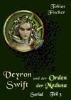 Veyron Swift Und Der Orden Der Medusa Serial Teil 3