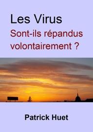 LES VIRUS SONT-ILS RéPANDUS VOLONTAIREMENT ?