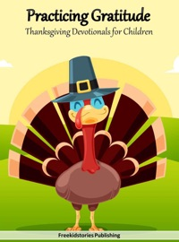 Practicing Gratitude Thanksgiving Devotionals For Children