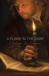 A Flame In The Dark A Novel About Luthers Reformation