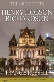 The Architects: Henry Hobson Richardson PDF Download