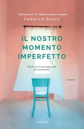 Il nostro momento imperfetto - Federica Bosco