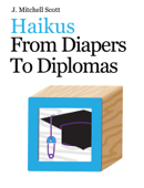 Haikus from Diapers to Diplomas