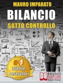 BILANCIO SOTTO CONTROLLO. Come Leggere Un Bilancio Aziendale In 60 Secondi e Scoprire Le Criticità Con Il Metodo Delle Correlazioni