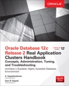 Oracle Database 12c Release 2 Real Application Clusters Handbook Concepts Administration Tuning  Troubleshooting