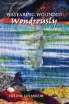 Wayfaring Wounded Wondrously