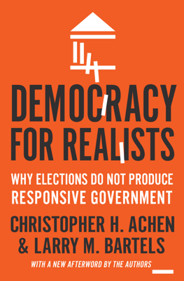 Democracy for Realists - Christopher H. Achen & Larry M. Bartels book