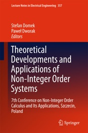Download and Read Online Theoretical Developments and Applications of Non-Integer Order Systems