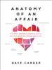 Anatomy of an Affair - Dave Carder