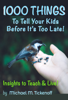 Michael M. Tickenoff - 1000 Things To Tell Your Kids Before It's Too Late! ilustraciГіn