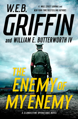 W. E. B. Griffin & William E. Butterworth IV - The Enemy of My Enemy book