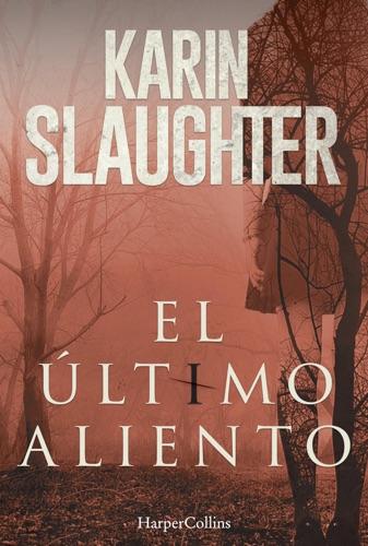 Karin Slaughter - El último aliento