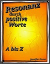 Resonanz Durch Positive Worte