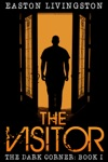 The Visitor The Dark Corner - Book I