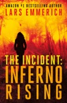 THE INCIDENT Inferno Rising -- A Sam Jameson Espionage And Conspiracy Thriller