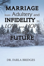 Marriage From Adultery And Infidelity To Love And Hope For The Future
