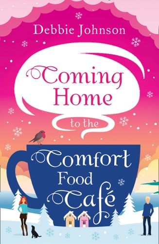 Debbie Johnson - Coming Home to the Comfort Food Café